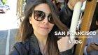 San Francısco Vlog | Canan Kurban