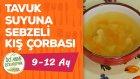 Bebekler İçin Kış Çorbası Nasıl Yapılır? (9-12 Ay) -Sebzeli Tavuk Suyu Çorbası | İki Anne Bir Mutfak