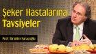 Şeker Hastalarına Tavsiyeler | Prof. İbrahim Saraçoğlu - Trt Diyanet