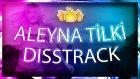 Aleyna Tilki Ve Egosu! (Diss Track Rap)