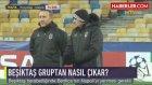 Beşiktaş Turu Geçerse Rakibi Kim Olacak?
