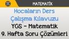 Hocaların Ders Çalışma Kılavuzu - YGS - Matematik 9. Hafta Soru Çözümleri