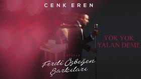 Cenk Eren - Yok Yok Yalan Deme