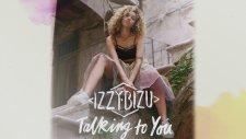 Izzy Bizu - Talking to You (Audio)