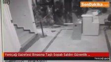 Yeniçağ Gazetesi Binasına Taşlı Sopalı Saldırı Güvenlik Kamerasında