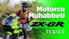 Motorcu Muhabbeti Kawasaki ZX6R - Yakında!