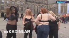 Vücudu İle Barışık Kadınlar Amsterdam'da Soyundu