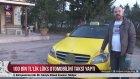 100 Bin Liralık Lüks Otomobilini Taksiye Çevirdi