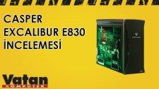 Casper Excalibur E830 İncelemesi