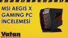MSI Aegis X Gaming PC İncelemesi