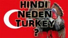 Türkiye'ye Neden Hindi Deniyor?