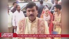 74 Milyon Dolarlık Düğüne Soruşturma