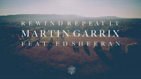Martin Garrix Ft. Ed Sheeran - Rewind Repeat It (Official Audio)