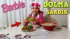 Barbie Aşçı Kıyafeti Giyip Dolma Sardım Annem Dolmaları Çiğ Çiğ Yedi