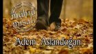Adem Aslandoğan - Aşkın Elinden (Official Video)