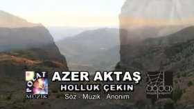 Azer Aktaş - Holluk Çekin (Official Video)
