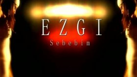 Ezgi - Sebebim Sensin (Official Video)