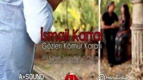 İsmail Kartal - Gözleri Kömür Karası (Official Video)