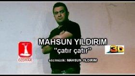 Mahsum Yıldırım - Çatır Çatır (Official Video)