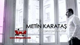 Metin Karataş - Gücenmedim Yar