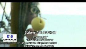 Süleyman Bozkurt - Yaralıyım - Gözlerinde Esir Kaldım (Official Video)