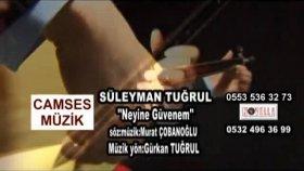 Süleyman Tuğrul - Neyine Güvenem (Official Video)