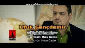 Ufuk Gençdemir - İki Yüzlü İnsanlar (Official Video)