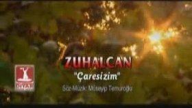 Zuhalcan - Çaresizim (Official Video)