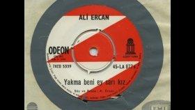Ali Ercan - Yakma Beni Ey Sarı Kız