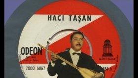 Hacı Taşan - Giden Yolcuyu Benmi Eyliyem
