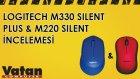 Logitech M330 Silent Plus & M220 Silent Mouse İncelemesi