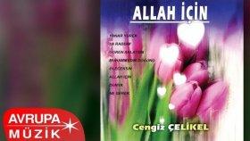 Cengiz Çelikel - Allah İçin (Full Albüm)