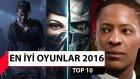 2016 Yılının En İyi Oyunları!
