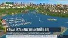 Kanal İstanbul'un Detayları Ortaya Çıkıyor...