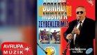 Somalı Mustafa - Zeybeklerimiz (Full Albüm)