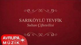 Sarikoylu Tevfik - Sultan Çiftetellisi