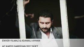 Enver Yılmaz & Adanalı Ayhan - Aç Kapıyı Gardiyan (2017)