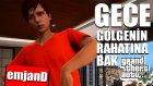 Gece Gölgenin Rahatına Bak -  GTA 5 Versiyon (Klip)