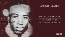 Gucci Mane - Walk On Water