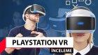 PlayStation VR inceleme - PlayStation VR özellikleri ve fiyatı