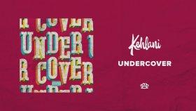 Kehlani - Undercover