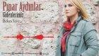 Pınar Aydınlar - Ertuğrul'a Ağıt