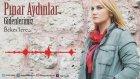 Pınar Aydınlar - Gönül Çalamazsan Aşkın Sazını