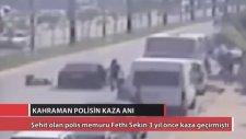 Şehit Polis Fethi Sekin'in 3 Yıl Önce Geçirdiği Trafik Kazası