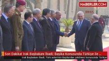 Son Dakika Irak Başbakanı İbadi Başika Konusunda Türkiye ile Anlaştık