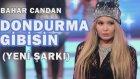 Bahar Candan - Dondurma Gibisin (Stüdyo Kayıt)