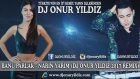 BANU PARLAK - NARİN YARİM (DJ ONUR YILDIZ 2017 REMİX)