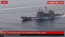 Abd Donanmasından İran Gemilerine Uyarı Ateşi