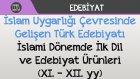 İslam Uygarlığı Çevresinde Gelişen Türk Edebiyatı - İslami Dönemde İlk Dil ve Edebiyat Ürünleri
