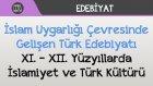 İslam Uygarlığı Çevresinde Gelişen Türk Edebiyatı - XI. – XII. Yüzyıllarda İslamiyet ve Türk Kültürü